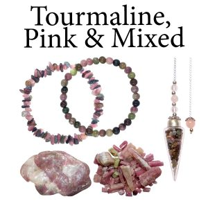 Tourmaline, Pink & Mixed